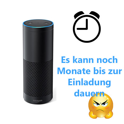 amazon echo es kann noch monate bis zur einladung dauern. Black Bedroom Furniture Sets. Home Design Ideas